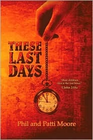 These Last Days: Children, It Is the Last Hour 1 John 2:18  by  Phil Moore
