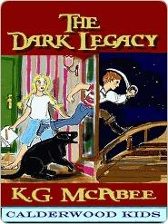 The Dark Legacy  by  K.G. McAbee