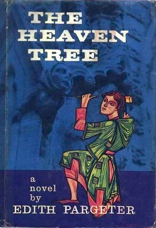The Heaven Tree (Heaven Tree, #1) Edith Pargeter