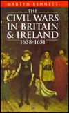 The Civil Wars in Britain and Ireland: 1638-1651  by  Martyn Bennett