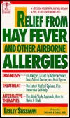 Relief from Hay Fever and Other Airborne Allergies: Dell Medical Library  by  Lesley Sussman