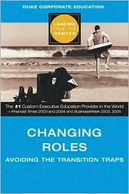 Changing Roles: Avoiding the Transition Traps  by  Blair Sheppard