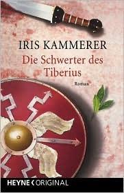Die Schwerter des Tiberius  by  Iris Kammerer