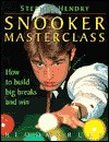 Snooker Masterclass: How to Build Big Breaks and Win  by  Stephen Hendry