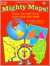 Mighty Maps!: Facts, Fun & Trivia to Develop Map Skills Judy Mitchell