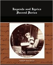 Legends and Lyrics Second Series  by  Adelaide Anne Procter