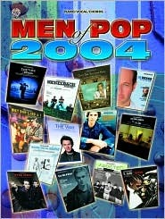 Men of Pop 2004: Piano/Vocal/Chords  by  Alfred A. Knopf Publishing Company, Inc.