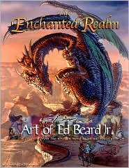 The Enchanted Realm, Art of Ed Beard Jr.  by  Edward P. Beard Jr.