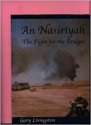 An  Nasiriyah: The Fight for the Bridges  by  Gary Livingston