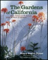 Gardens Of California, The: Four Centuries of Design from Mission to Modern
