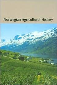 Norwegian Agricultural History  by  Bjørn Myhre
