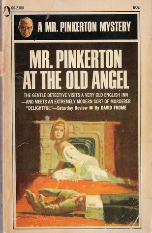 Mr. Pinkerton At The Old Angel  by  David Frome