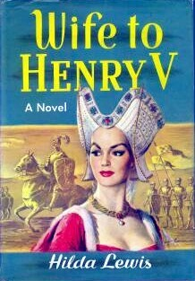 Wife to Henry V  by  Hilda Lewis