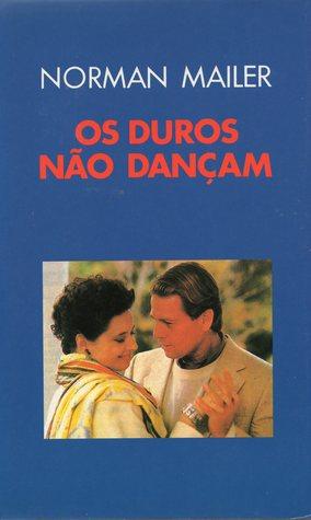 Os Duros Não Dançam Norman Mailer