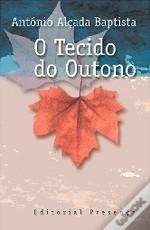 O Tecido do Outono  by  António Alçada Baptista