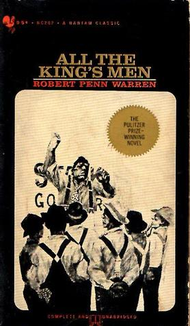 all kings men All the king's men is a novel by robert penn warren first published in 1946 its title is drawn from the nursery rhyme humpty dumpty in 1947 warren won the pulitzer.