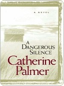 A Dangerous Silence Catherine   Palmer
