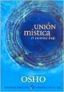 Union Mistica - El Camino Sufi  by  Osho