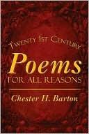 Poems for All Reasons: Twenty 1st Century Chester Barton