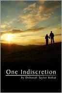 One Indiscretion  by  Deborah Kohut