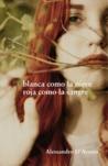 Blanca como la nieve, roja como la sangre by Alessandro D'Avenia