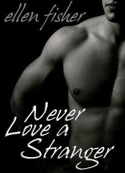 Never Love A Stranger  by  Ellen Fisher