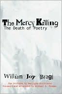 The Mercy Killing: The Death of Poetry William Bragi