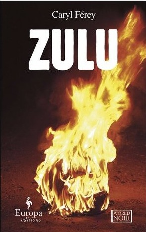 Zulu by Caryl Ferey Reviews, Discussion, Bookclubs, Lists