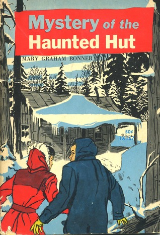 Mystery of Haunted Hut Mary Graham Bonner and Norman Baer