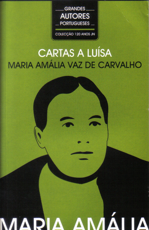 Cartas a Luísa Maria Amália Vaz de Carvalho