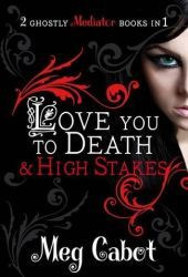 Love You to Death & High Stakes (Mediator, #1-2)