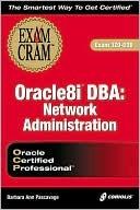 Oracle8i DBA Network Administration Exam Cram (Exam Iz0-026) Barbara Pascavage