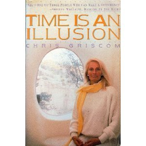 Time Is an Illusion Chris Griscom
