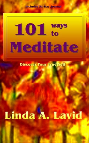 101 Ways to Meditate: Discover Your True Self (2010)