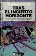 Tras el incierto horizonte (Saga Heechee, #2)  by  Frederik Pohl