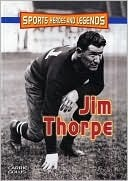 Jim Thorpe (Sports Heroes and Legends Series)  by  Carrie Golus
