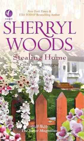 Cinta Yang Terenggut (Stealing Home) - (The Sweet Magnolias Series, #1)  by  Sherryl Woods