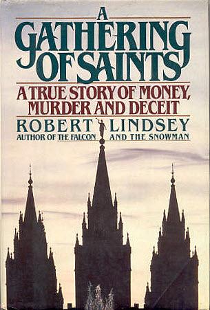 A Gathering of Saints: A True Story of Money, Murder and Deceit Robert Lindsey