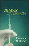Deadly Diversion (Monika Everhardt Medical Mystery #2)