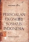Persoalan Ekonomi Sosialis Indonesia