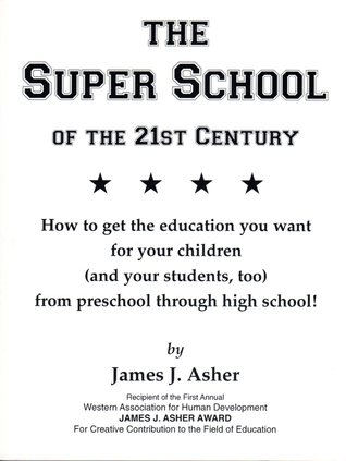 The Super School of the 21st Century  by  James J. Asher