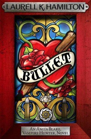 Bullet (Anita Blake, Vampire Hunter, #19)