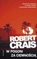 W pogoni za ciemnością (Elvis Cole, #11)  by  Robert Crais