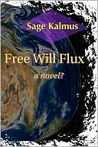 Free Will Flux