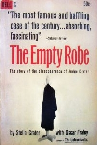 The Empty Robe: The Story of the Disappearance of Judge Crater Stella Wheeler Crater