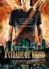 A Cidade de Vidro (Caçadores de Sombras, #3)