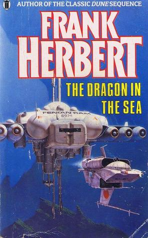 The Dragon in the Sea (aka Under Pressure) - Frank Herbert