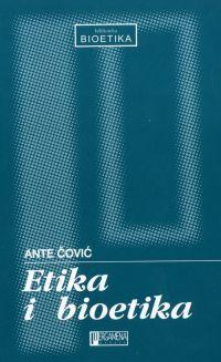 Etika i bioetika  by  Ante Čović