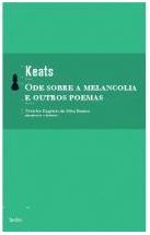 Ode sobre a melancolia e outros poemas John Keats