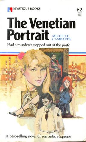 The Venetian Portrait  by  Michelle Cambards